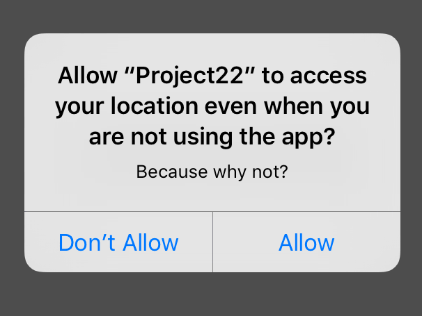 When iOS requests location access users are likely to be suspicious, so make sure you explain why you want it.
